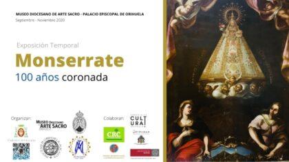 Orihuela: Exposición temporal'Monserrate, 100 años coronada', dentro de los actos de las fiestas de la Virgen de Monserrate