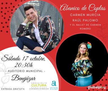 Benejúzar: Concierto gratuito 'Abanico de coplas', con la actuación de Carmen Murcia, Raúl Palomo y el ballet de Carmen Romero, organizado por la Concejalía de Cultura y Globalplay Entertainment