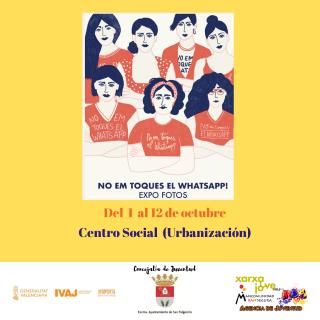 San Fulgencio: Exposición fotográfica itinerante 'No me toques el whatsaspp', organizada por el IVAJ (Instituto Valenciano de la Juventud) de la Generalitat y la Concejalía de Cultura
