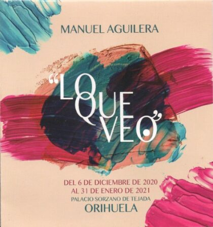 Orihuela, evento cultural: Exposición de pintura 'Lo que veo', del artista Manuel Aguilera