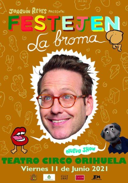 Orihuela, evento cultural: Espectáculo de humor del cómico Joaquín Reyes 'Festejen la broma', dentro del programa del Teatro Circo 'Atanasio Die', organizado por la Concejalía de Cultura