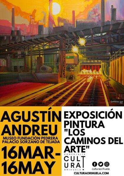 Orihuela, evento cultural: Exposición de pintura 'Los caminos del arte', del artista Agustín Andreu, organizado por la Concejalía de Cultura