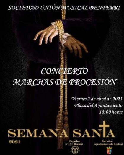Benferri, evento cultural: Concierto de marchas de procesión, a cargo de la Unión Musical de Benferri, dentro de los actos de Semana Santa 2021