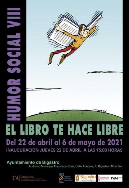 Bigastro, evento cultural: Exposición 'Un libro te hace libre', con dibujos de humoristas gráficos que muestran una visión de la libertad de los libros, dentro de los actos del Día Internacional del Libro