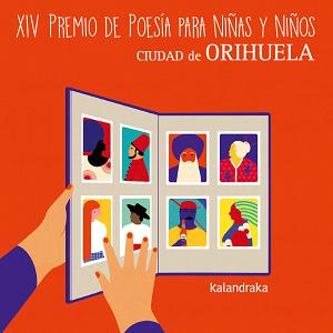 Orihuela, evento cultural: Entrega de obras para el XIV Premio Internacional de Poesía para Niños y Niñas 'Ciudad de Orihuela', convocado por la Concejalía de Educación y la editorial Kalandraka
