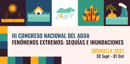 Orihuela, evento: Inscripciones al III Congreso Nacional del Agua. Fenómenos extremos: Sequías e inundaciones, organizado por el Ayuntamiento, la Diputación de Alicante y la Universidad de Alicante (UA)