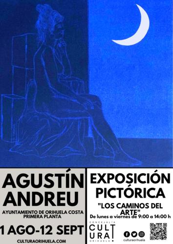 Orihuela Costa, evento cultural: Exposición pictórica 'Los caminos del arte', del artista Agustín Andreu, organizada por la Concejalía de Cultura