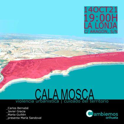 Orihuela, evento: Acto informativo sobre el proyecto de urbanización de Cala Mosca 'Violencia urbanística vs. cuidado del territorio', organizado por Cambiemos Orihuela