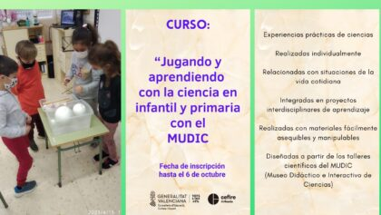 Orihuela, evento: Inscripción en el curso 'Jugando y aprendiendo con la ciencia en Infantil y Primaria con el MUDIC (Museo Didáctico e Interactivo de Ciencias)', organizado por el CEFIRE y el MUDIC